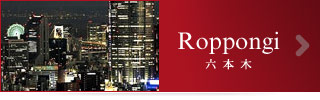 Roppongi - Tokyo